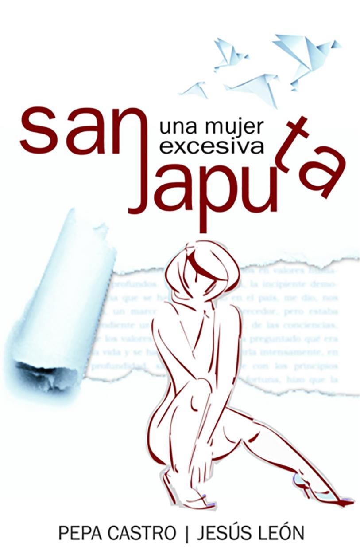 SanJaputa, una mujer excesiva