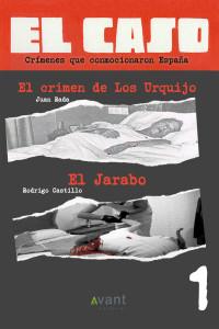 El Caso 1, El Crimen de los Urquijo y El Jarabo