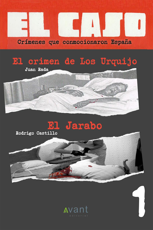El Caso 1, El Crimen de los Urquijo y El Jarabo – Avant