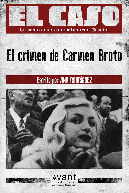 El Caso: El crimen de Carmen Broto – ebook – Avant Editorial