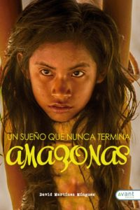 Amazonas, un sueño que nunca termina