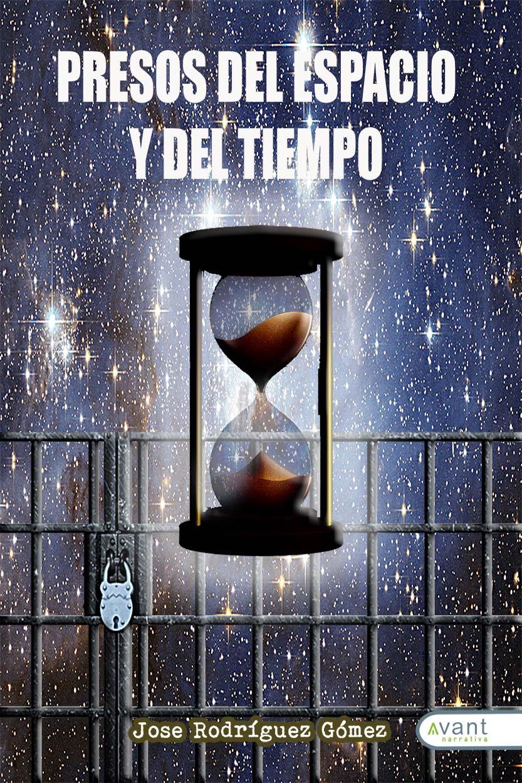 Presos del espacio y del tiempo. Avant Editorial
