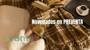 NOVEDADES EN PREVENTA. AVANT EDITORIAL