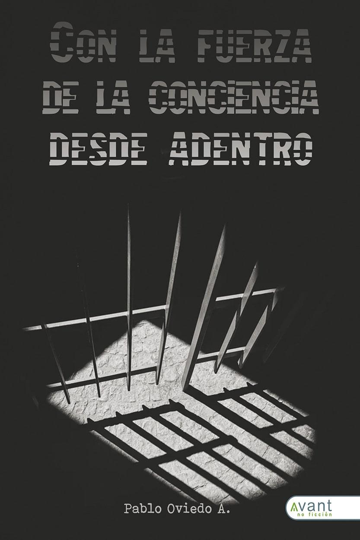 Con la fuerza de la conciencia desde el interior. Juan Pablo Oviedo. WEB-min